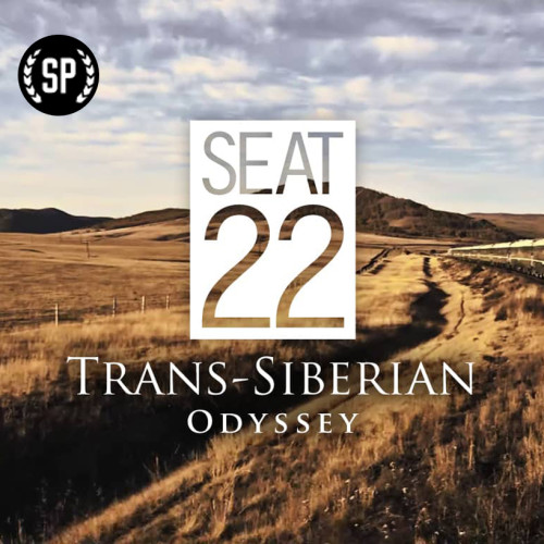 SEAT 22 — TRANS-SIBERIAN ODYSSEY